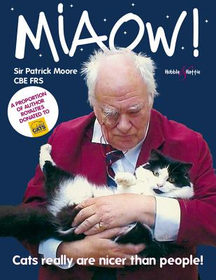 Miaow!: Cats Really are Nicer Than People! - Moore, Patrick