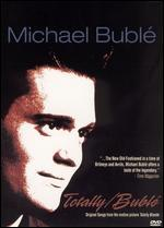 Michael Buble: Totally/Buble