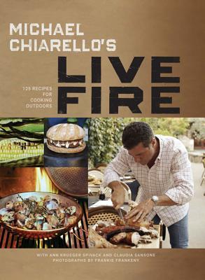 Michael Charellos Live Fire - Chiarello, Michael, and Frankeny, Frankie (Photographer)