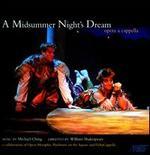 Michael Ching: A Midsummer Night's Dream (Opera a cappella)