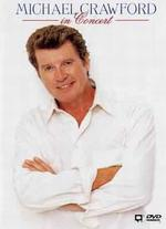 Michael Crawford in Concert