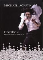 Michael Jackson: Devotion - An Unauthorized Tribute