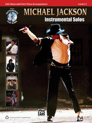 Michael Jackson Instrumental Solos, Cello: Level 2-3 - Jackson, Michael, and Galliford, Bill, and Neuburg, Ethan