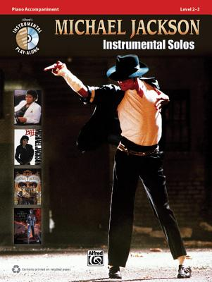 Michael Jackson Instrumental Solos, Piano: Level 2-3 - Jackson, Michael, and Galliford, Bill, and Neuburg, Ethan