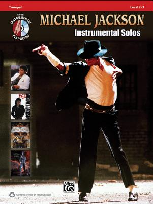 Michael Jackson Instrumental Solos, Trumpet: Level 2-3 - Jackson, Michael, and Galliford, Bill, and Neuburg, Ethan