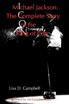 Michael Jackson: The Complete Story of the King of Pop - Campbell, Lisa D