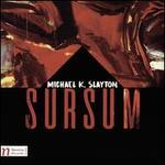 Michael K. Slayton: Sursum
