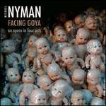 Michael Nyman: Facing Goya (includes bonus CD)