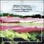 Michael Praetorius: Complete Organ Works