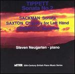 Michael Tippett: Sonata No. 2; Nicholas Sackman: Sonata; Robert Saxton: Chacony for Left Hand