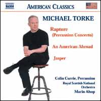 Michael Torke: Rapture; An American Abroad; Jasper - Colin Currie (percussion); Royal Scottish National Orchestra; Marin Alsop (conductor)