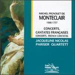 Michel Pignolet de Monteclair: Concerts, French Cantatas
