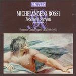 Michelangelo Rossi: Toccate e Correnti