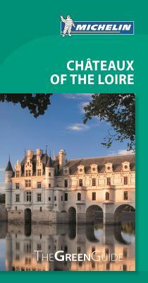 Michelin Green Guide Chateaux of the Loire - Michelin