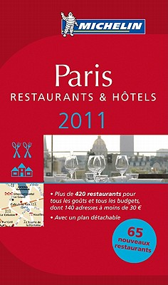 Michelin Guide Paris 2011 2011 -