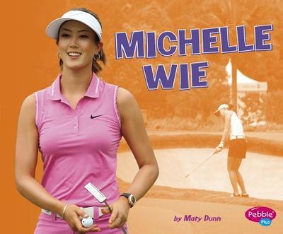Michelle Wie - Dunn, Mary R