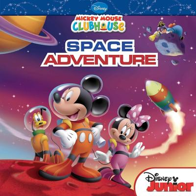 Mickey Mouse Clubhouse Space Aventure - Amerikaner, Susan, and Disney Book Group, and Disney Storybook Art Team (Illustrator)