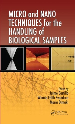 Micro and Nano Techniques for the Handling of Biological Samples - Castillo-Leon, Jaime, and Svendsen, Winnie Edith, and Dimaki, Maria