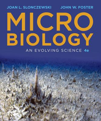 Microbiology: An Evolving Science - Slonczewski, Joan