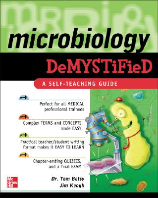 Microbiology Demystified - Betsy, Tom, and Keogh, James Edward, and Betsy Tom