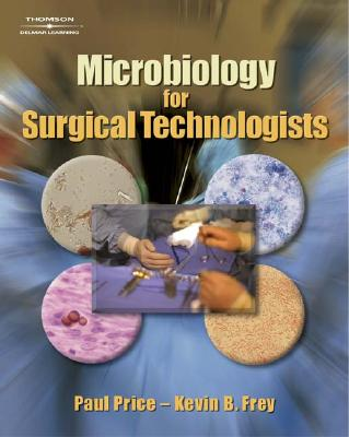 Microbiology for Surgical Technologists - Frey, Kevin B