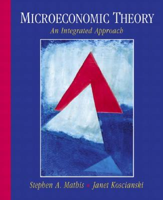 Microeconomic Theory: An Integrated Approach - Mathis, Stephen