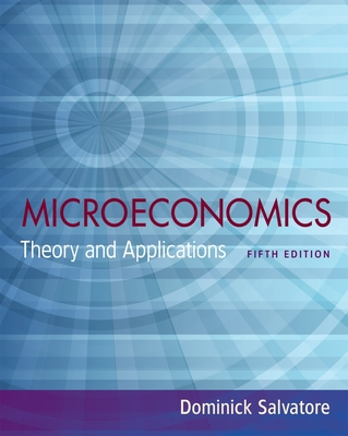 Microeconomics: Theory and Applications - Salvatore, Dominick