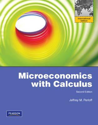 Microeconomics with Calculus: International Edition - Perloff, Jeffrey