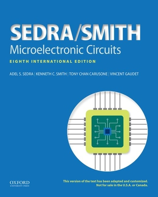 Microelectronic Circuits - Sedra, Adel S, and Smith, Kenneth C, and Carusone, Tony Chan