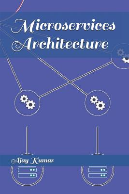Microservices Architecture - Kumar, Ajay