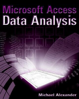 Microsoft Access Data Analysis - Alexander, Michael