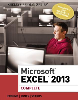 Microsoft Excel 2013: Complete - Freund, Steven M, and Jones, Mali, and Starks, Joy L