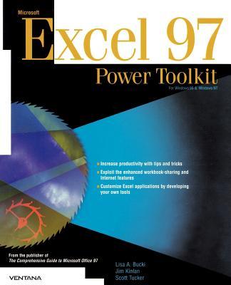 Microsoft Excel 97: Power Toolkit - Bucki, Lisa A, and Kinlan, Jim, and Tucker, Scott