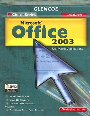 Microsoft Office 2003, Advanced: Real World Applications - Schultz, C Jacqueline (Consultant editor), and Wooldridge, Linda (Consultant editor)