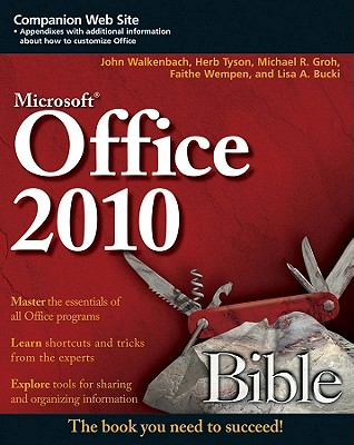 Microsoft Office 2010 Bible - Walkenbach, John, and Tyson, Herb, and Groh, Michael R