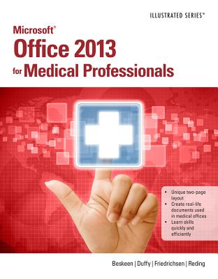 Microsoft Office 2013 for Medical Professionals - Beskeen, David W, and Duffy, Jennifer, and Friedrichsen, Lisa
