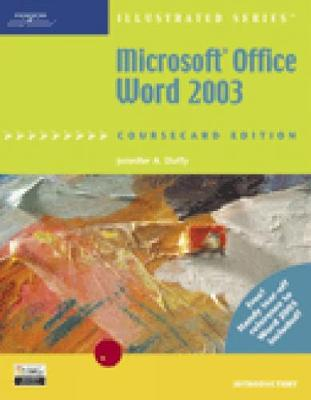 Microsoft Office Word 2003, Illustrated Introductory, Coursecard Edition - Duffy, Jennifer A