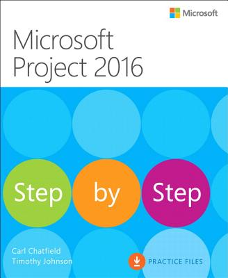 Microsoft Project 2016 Step by Step - Chatfield, Carl, and Johnson, Timothy