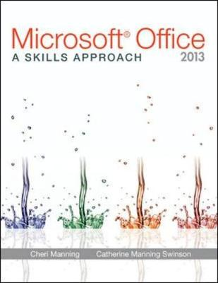 Microsoft (R) Office 2013: A Skills Approach - Triad Interactive, Inc