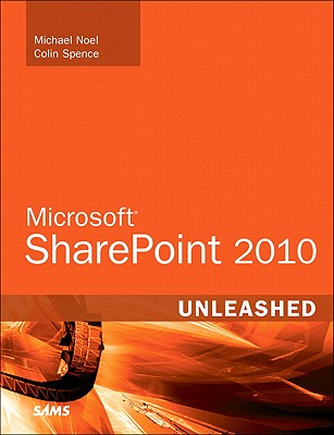 Microsoft SharePoint 2010 Unleashed - Noel, Michael, and Spence, Colin