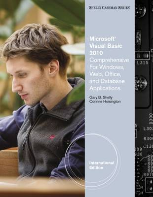 Microsoft Visual Basic 2010 for Windows, Mobile, Web, Office, and Database Applications: Comprehensive - Hoisington, Corinne, and Shelly, Gary B.