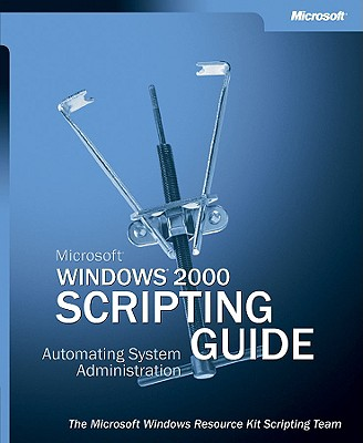 Microsoft Windows 2000 Scripting Guide - Microsoft Corporation