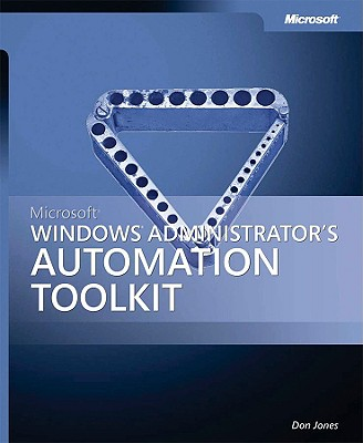 Microsoft Windows Administrator's Automation Toolkit - Jones, Don