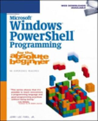 Microsoft Windows Powershell Programming for the Absolute Beginner - Microsoft Corporation, and Ford, Jerry Lee, Jr.