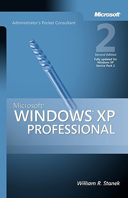 Microsoft Windows XP Professional Administrator's Pocket Consultant - Stanek, William