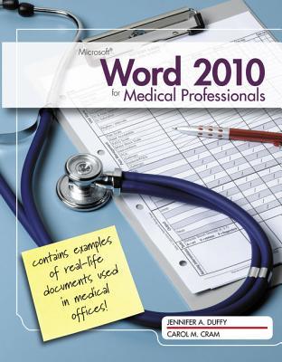 Microsoft Word 2010 for Medical Professionals - Duffy, Jennifer, and Cram, Carol M