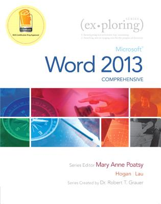 Microsoft Word 2013, Comprehensive - Hogan, Lynn, and Lau, Linda K, and Poatsy, Mary Anne