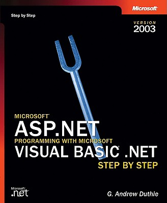 Microsofta ASP.Net Programming with Microsoft Visual Basica .Net Version 2003 Step by Step - Duthie, G Andrew