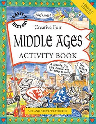 Middle Ages Activity Book - Weatherill, Sue