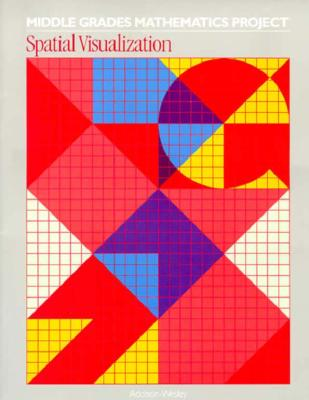 Middle Grades Mathematics Project: Spatial Visualization, Sourcebook, 02908 - Lappan, Glenda, and Fitzgerald, William, and Shroyer, Janet